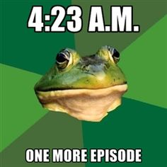 My life while I was watching Breaking Bad for the two weeks it took me to complete on Netflix haha