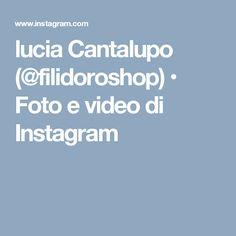 lucia Cantalupo (@filidoroshop) • Foto e video di Instagram