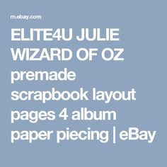 ELITE4U JULIE WIZARD OF OZ premade scrapbook layout pages 4 album paper piecing | eBay