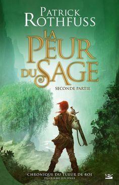 Amazon.fr - Chronique du Tueur de Rois, deuxième journée T02 La Peur du sage - seconde partie - Patrick Rothfuss - Livres