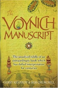 The Voynich Manuscript: The Unsolved Riddle of an Extraordinary ...