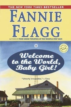 The Kansas City Public Library Reads Missouri - Welcome to the World, Baby Girl! by Fannie Flagg