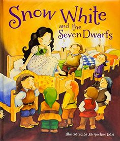 Snow White and the Seven Dwarfs by Parragon Books, illustrated by Jacqueline East