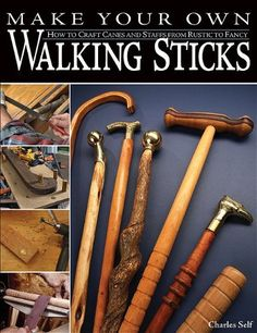 Bestseller Books Online Make Your Own Walking Sticks: How to Craft Canes and Staffs from Rustic to Fancy Charles Self $13.57  - http://www.ebooknetworking.net/books_detail-1565233204.html