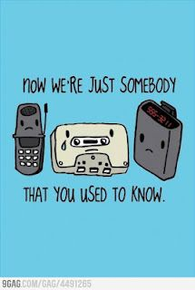 From the 90s - Now we are just somebody that you used to know..