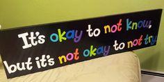 The It's okay to not know but it's not okay by CrazyCoolCanvases, $29.95