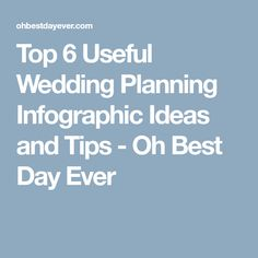 Top 6 Useful Wedding Planning Infographic Ideas and Tips - Oh Best Day Ever