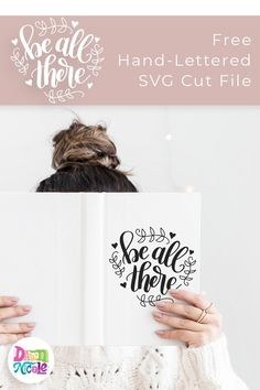 Be All There SVG Cut File. Get your DIY on with your Silhouette CAMEO and this free hand-lettered cut file from Dawn Nicole Designs.