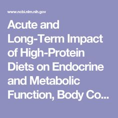 Acute and Long-Term Impact of High-Protein Diets on Endocrine and Metabolic Function, Body Composition, and Exercise-Induced Adaptations.  - PubMed - NCBI