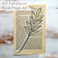 DIY Fall Decor: Book Page Art Tutorial would be cute with letter cutouts Old Book Art, Book Page Art, Book Pages, Crochet Geek, Gouache, Craft Day, Subway Art, Autumn Art, Fall Diy