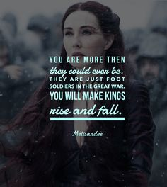 game of thrones character quote • melisandre