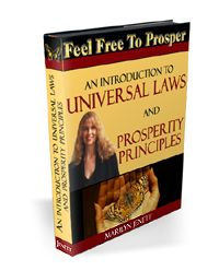"Download my free 42-page ebook, ""An Introduction to Universal Laws and Prosperity Principles""    www.feelfreetoprosper.com/universal-laws-ebook.html"