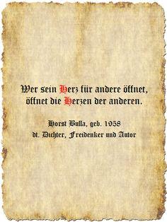 Wer sein Herz für andere öffnet, öffnet die Herzen der anderen. - Zitat Horst Bulla