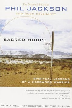 Sacred Hoops: Spiritual Lessons of a Hardwood Warrior by Phil Jackson http://smile.amazon.com/dp/1401308813/ref=cm_sw_r_pi_dp_W2zpvb0JKK23M