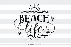 beach life - svg file this is not a vinyl, th.lipart in svg, eps, dxf, png for cricut & silhouette Voyage Usa, Beach Quotes, Beach Sayings, Ocean Quotes, Doodle, Silhouette Cameo Projects, Cricut Vinyl, Vinyl Decals, Cricut Creations