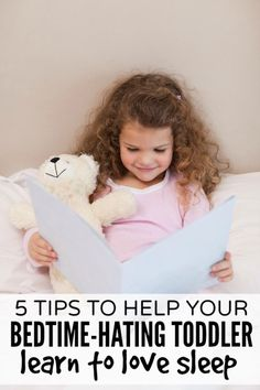 5 Tips To Help Your Bedtime-Hating Toddler Learn To Love Sleep---i have a feeling i'm going to need this in the future...