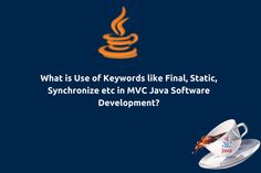 What is use of Keywords like Final, Static, Synchronize etc in MVC #Java #Software #Development?