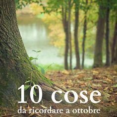 10 cose da ricordare a ottobre