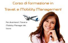 Il nuovo e unico corso di formazione in Travel e Mobility Management. Leggi qui per sapere come partecipare e diventare Travel Manager del futuro!