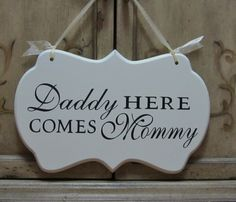 "Wedding Sign, Hand Painted Wooden Cottage Chic Off White Flower Girl / Ring Bearer Sign, ""Daddy Here Comes Mommy"" on Etsy, $30.00"
