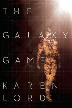 The Galaxy Game by Karen Lord ~ On Sale: January 06, 2015 | Pages: 336 | ISBN: 978-0-345-53407-1 | Karen Lord is one of today's most brilliant young talents. Her science fiction, like that of predecessors Ursula K. Le Guin and China Miéville, combines star-spanning plots, deeply felt characters, and incisive social commentary. With The Galaxy Game, Lord presents a gripping adventure that showcases her dazzling imagination as never before.