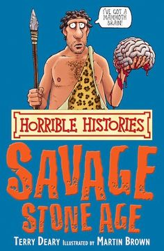 """Read """"Horrible Histories: Savage Stone Age"""" by Terry Deary available from Rakuten Kobo. History with the nasty bits left in! Savage Stone Age clubs you over the head and drags you back to the days when people. Stone Age People, Horrible Histories, Early Humans, Blood Brothers, Library Services, Inca, Iron Age, Prehistory, History Books"""