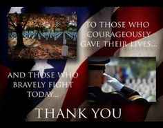 Thank you to our Military! Bless all the families of fallen soldiers