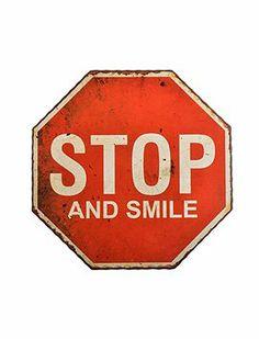 Stop and Smile...dem kann man eigentlich nichts mehr hinzufügen. Tolles Metallschild von IB Laursen.