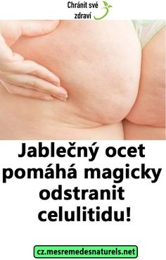 Jablečný ocet pomáhá magicky odstranit celulitidu! Homemade Beauty Tips, Diy Beauty, Beauty Hacks, Health Advice, Cellulite, Health And Beauty, Massage, Health Fitness, Drinks