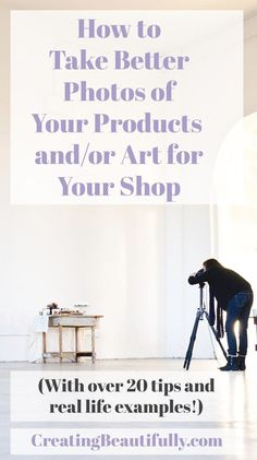 Learn How to Take Better Photos for Your Etsy Shop on CreatingBeautifully.com with over 20 tips and real-life examples! - excellent tips and examples!!