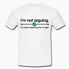 Not Arguing Tee shirts