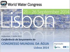 WATER CONGRESS Between the 21st and the 24th of September 2014 Lisbon will host the World Water Congress - one of the global strategic events that are likely to consolidate and reflect paradigm shifts. Organised by the International Water Association the congress is now accepting papers until the end of September. If we are to be responsible guardians, the life cycle of water in cities needs to be redefined and finally the relevant political scope has been created…