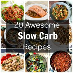 20 Awsome Slow Carb Recipes