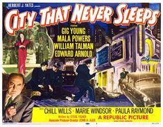 City That Never Sleeps-1953 film noir set in Chicago.