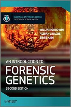 An introduction to forensic genetics / William Goodwin, Adrian Linacre, Sibte Hadi