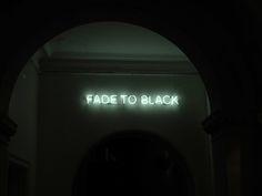 Fade to black (Tim Etchells) #JustSayin #NeonArt
