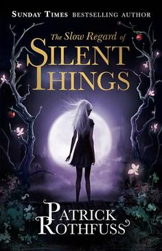 The Slow Regard of Silent Things by Patrick Rothfuss - can't decide which cover I like best