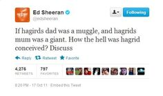 Ed Sheeran's tweets are the best thing ever.