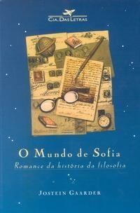 O Mundo de Sofia – Romance da História da Filosofia - http://batecabeca.com.br/o-mundo-de-sofia-romance-da-historia-da-filosofia.html muito bom,recomendo!!
