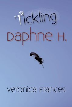 Erotica/Adult Fiction Pick of the Week: Tickling Daphne H. by Veronica Frances Best Self Help Books, Paperback Writer, Veronica, New Books, All About Time, Literature, Interview, Novels, Author