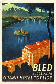 Lake Bled •Yugoslavia (Now Slovenia _________________________ #Vintage #Travel #Poster