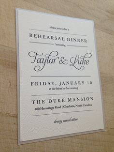 LIKE THE SIMPLICITY/WORDING OF THIS Rehearsal Dinner Invite CHAMGE FONTS/COLOR INK, ETC