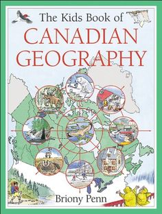The Kids Book of Canadian Geography by Briony Penn http://www.amazon.com/dp/1550748904/ref=cm_sw_r_pi_dp_0KZnwb11PKGST