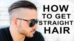 HOW TO GET STRAIGHT HAIR | MEN'S HAIR STYLES |  ALEX COSTA