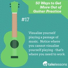17: 50 Ways to Get More Out of Guitar Practice