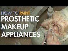 Makeup Effects Tutorial - Paint Foam Latex and Silicone Prosthetic Makeup Appliances with Bruce Spaulding Fuller