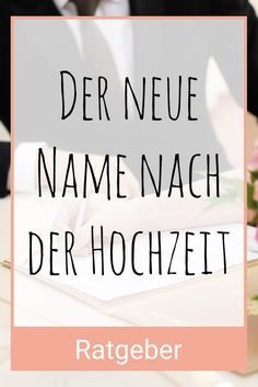 Der neue Name nach der Hochzeit / Heirat (Namensänderung). Foto mit: Maria Sbytova / shutterstock