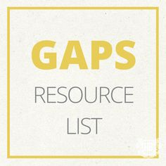 Do you like informative lists? Here is a GAPS Resource List to help you easily find GAPS Resources around the web.