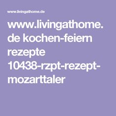 www.livingathome.de kochen-feiern rezepte 10438-rzpt-rezept-mozarttaler