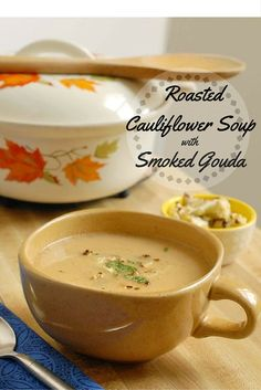Simple and delicious weeknight dinner. Roasted Cauliflower Soup with Smoked Gouda from Alison's Allspice!